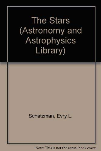 The Stars (Astronomy and Astrophysics Library) (0387541969) by Schatzman, Evry L.; Praderie, Francoise; King, A. R.