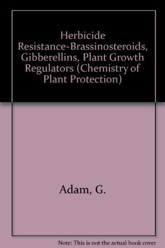 9780387541976: Herbicide Resistance-Brassinosteroids, Gibberellins, Plant Growth Regulators (Chemistry of Plant Protection)