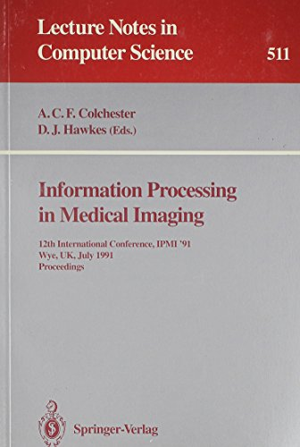 Information Processing in Medical Imaging: 12th International Conference, IPMI '91, Wye, UK, ...