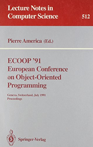 ECOOP '91: European Conference on Object-Oriented Programming, Geneva, Switzerland, July 15-19...