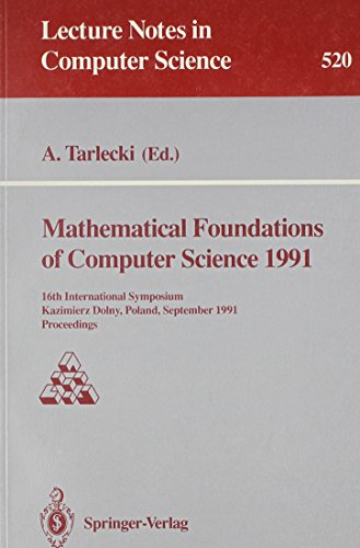 Mathematical Foundations of Computer Science, 1991: 16th International Symposium, Kazimierz Dolny, ...