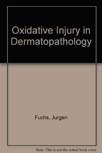 9780387543550: Oxidative Injury in Dermatopathology