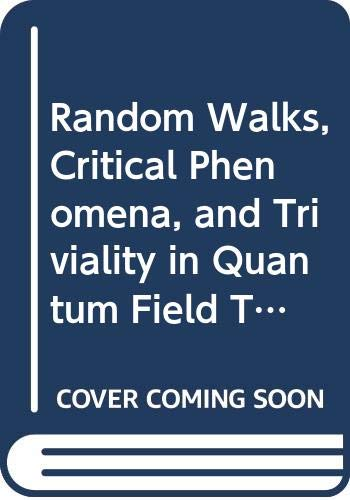 Random Walks, Critical Phenomena, and Triviality in: Alan D. Sokal,