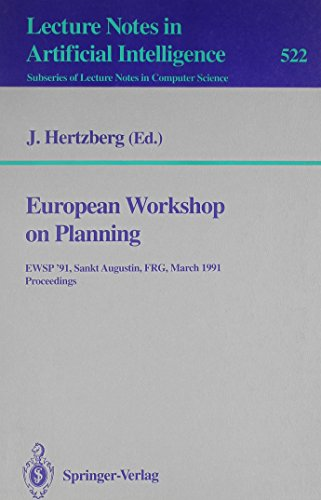 European Workshop on Planning: Eswp '91, Sankt Augustin, Frg, March 18-19, 1991 Proceedings (...