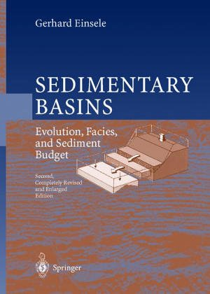 Sedimentary Basins: Evolutions, Facies, and Sediment Budget: Einsele, Gerhard