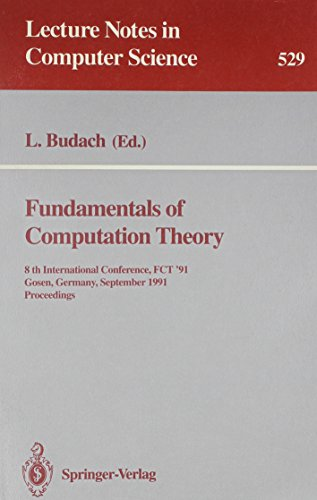 9780387544588: Fundamentals of Computation Theory: 8th International Conference, Fct '91 Gosen, Germany, September 9-13, 1991 : Proceedings (Lecture Notes in Computer Science)