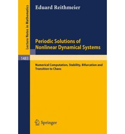 9780387545127: Periodic Solutions of Nonlinear Dynamical Systems: Numerical Computation, Stability, Bifurcation, and Transition to Chaos (Lecture Notes in Mathematics)
