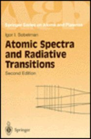 9780387545189: Atomic Spectra and Radiative Transitions (Springer Series on Atoms and Plasmas, No. 12)
