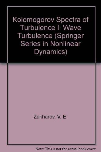 9780387545332: Kolmogorov Spectra of Turbulence I: Wave Turbulence (Springer Series in Nonlinear Dynamics)