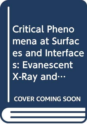 9780387545349: Critical Phenomena at Surfaces and Interfaces: Evanescent X-Ray and Neutron Scattering (Springer Tracts in Modern Physics, Vol. 126)