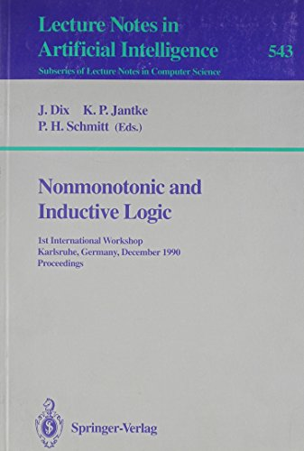 Nonmonotonic and Inductive Logic: 1st International Workshop, Karlsruhe, Germany, December 4-7, ...