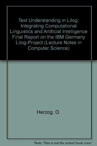 Text Understanding in Lilog: Integrating Computational Linguistics and Artificial Intelligence ...