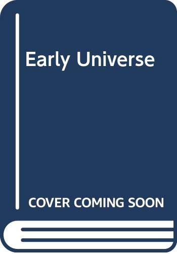 9780387546568: Early Universe (Texts and monographs in physics)