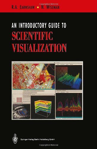 An Introductory Guide to Scientific Visualization: Earnshaw, R. A.,