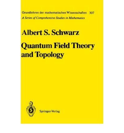 9780387547534: Quantum Field Theory and Topology (Grundlehren Der Mathematischen Wissenschaften)