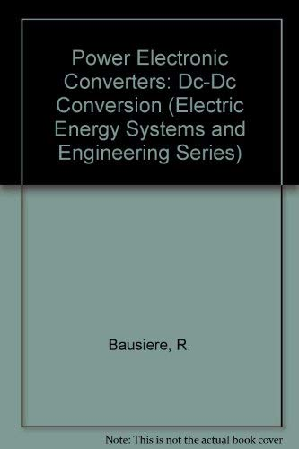 Power Electronic Converters: Dc-Dc Conversion (Electric Energy Systems and Engineering Series) (9780387547602) by Bausiere, R.; Labrique, Francis; Seguier, Guy