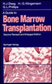 A Guide to Bone Marrow Transplantation: H. J. Deeg, H. G. Klingemann, G. L. Phillips