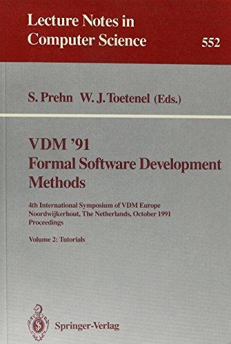 VDM '91: Formal Software Development Methods 4th International Symposium of Vdm Europe ...