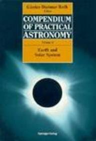 9780387548852: Compendium of Practical Astronomy: Earth and Solar System