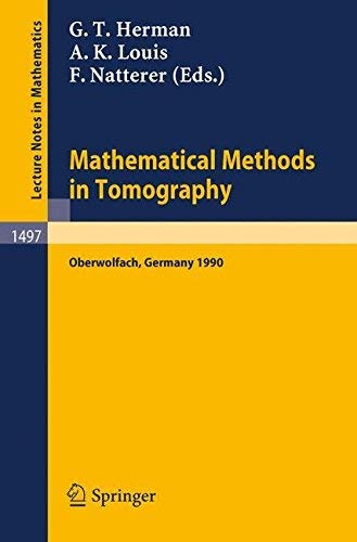 9780387549705: Mathematical Methods in Tomography: Proceedings of a Conference Held in Oberwolfach, Germany, 5-11 June, 1990 (Lecture Notes in Mathematics)