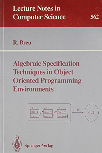 Algebraic Specification Techniques in Object Oriented Programming Environments (Lecture Notes in ...