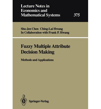 9780387549989: Fuzzy Multiple Attribute Decision Making: Methods and Applications (Lecture Notes in Economics and Mathematical Systems)