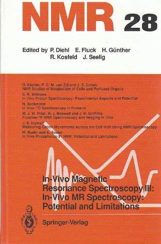 In-Vivo Magnetic Resonance Spectroscopy III: In-Vivo Mr: Diehl, P.
