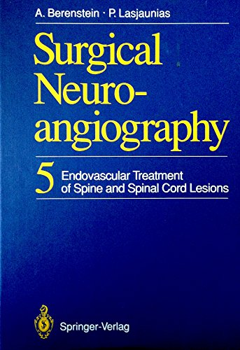 9780387550435: Surgical Neuroangiography: Endovascular Treatment of the Spine and Spinal Cord Lesions