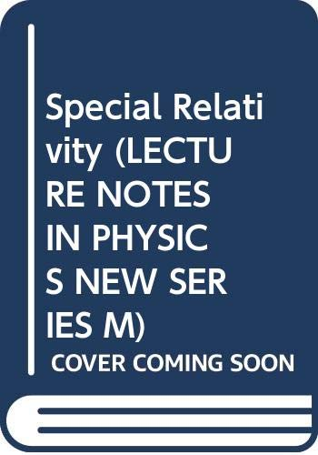9780387550497: Special Relativity (Lecture Notes in Physics New Series M)