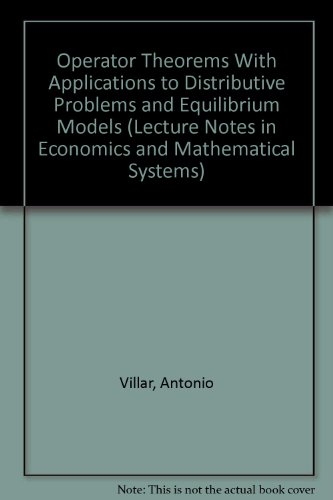 Operator Theorems With Applications to Distributive Problems: Villar, Antonio