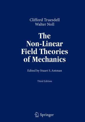 9780387550985: The Non-Linear Field Theories of Mechanics