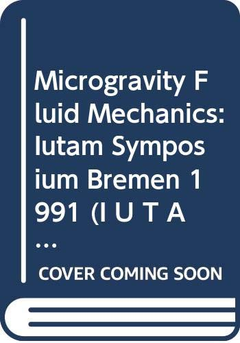9780387551227: Microgravity Fluid Mechanics: Iutam Symposium Bremen 1991 (I U T a M - Symposien)