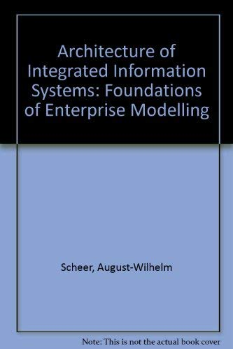 9780387551319: Architecture of Integrated Information Systems: Foundations of Enterprise Modelling