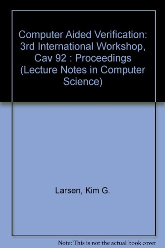 9780387551791: Computer Aided Verification: 3rd International Workshop, Cav 92 : Proceedings (Lecture Notes in Computer Science)