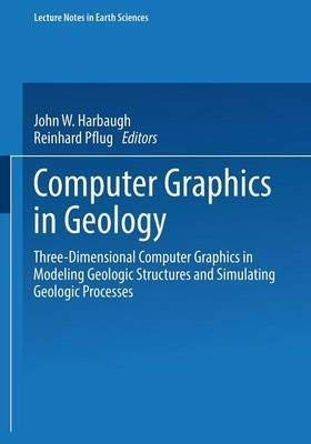 Computer graphics in geology: Three-dimensional computer graphics: Pflug, Reinhard; Harbaugh,