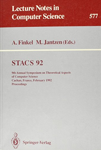 STACS 92: 9th Annual Symposium on Theoretical Aspects of Computer Science, Cachan, France, February...