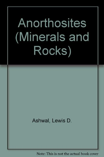 9780387553610: Anorthosites (MINERALS AND ROCKS)
