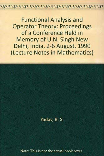 9780387553658: Functional Analysis and Operator Theory: Proceedings of a Conference Held in Memory of U.N. Singh New Delhi, India, 2-6 August, 1990 (Lecture Notes in Mathematics)