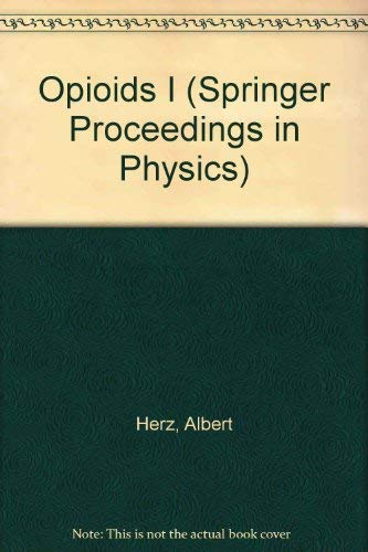 9780387553979: Opioids I (Springer Proceedings in Physics)