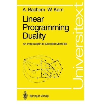 9780387554174: Linear Programming Duality: An Introduction to Oriented Matroids (Universitext)