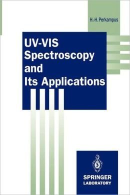 9780387554211: Uv-Vis Spectroscopy and Its Applications (Springer Laboratory)