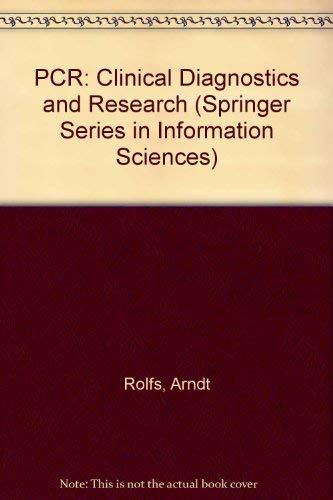 Pcr: Clinical Diagnostics and Research (Springer Laboratory): A. Rolfs, I. Schuller, U. Finckh, I. ...