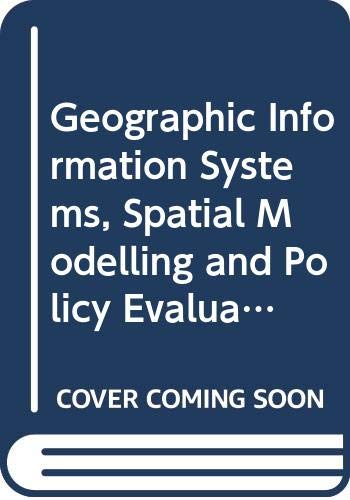9780387554549: Geographic Information Systems, Spatial Modelling and Policy Evaluation