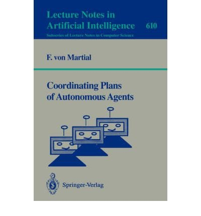 9780387556154: Coordinating Plans of Autonomous Agents (Lecture Notes in Computer Science)