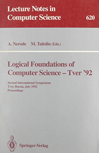 Logical Foundations of Computer Science--Tver '92: Second International Symposium, Tver, Russia, July 20-24, 1992 : Proceedings (Lecture Notes in Computer Science) (0387557075) by Nerode, Anil