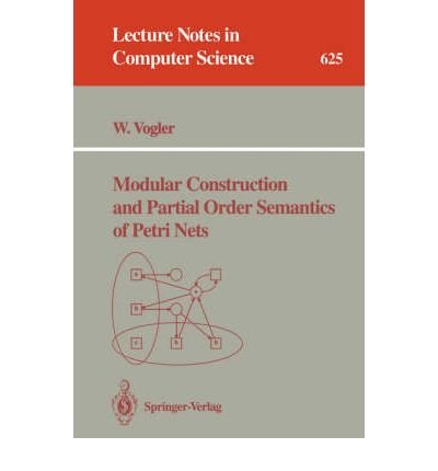 Modular Construction and Partial Order Semantics of Petri Nets (Lecture Notes in Computer Science ...