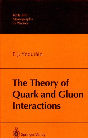 9780387558035: The Theory of Quark and Gluon Interactions (Texts & Monographs in Physics)
