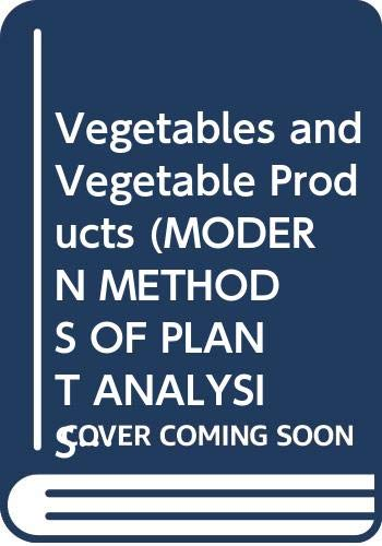 9780387558431: Vegetables and Vegetable Products (MODERN METHODS OF PLANT ANALYSIS NEW SERIES)