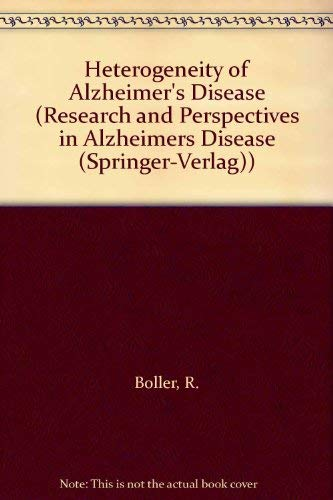 Heterogeneity of Alzheimer's Disease (Research and Perspectives: Boller, R.; Forette,