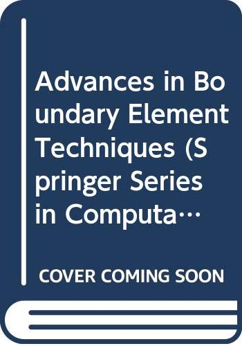 Advances in Boundary Element Techniques (Springer Series: Kane, James H.